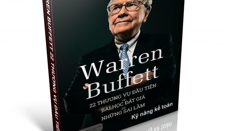 Warren Buffett 22 thuong vu dau tien va bai hoc dat gia tu nhung sai lam P1